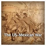 US History Age of Jackson and Westward Expansion The U.S.-Mexican War