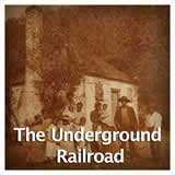 US History Life Before the Civil War The Underground Railroad