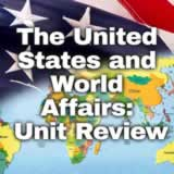 Civics The United States and World Affair The United States and World Affairs: Unit Review