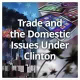 US History (11th) Contemporary America Trade and the Domestic Issues Under Clinton