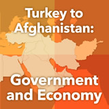 World Cultures North Africa and the Middle East Turkey to Afghanistan: Government and Economy