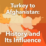 World Cultures North Africa and the Middle East Turkey to Afghanistan: History and Its Influence