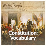 US History The U.S. Constitution U.S. Constitution: Vocabulary