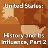 World Cultures North America United States: History and Its Influence, Part 2