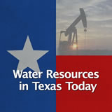 Texas History Conservatism and Contemporary Texas Water Resources in Texas Today
