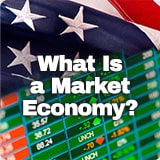 Civics The American Economy What Is a Market Economy?