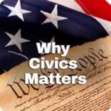 Civics Foundations of American Government Why Civics Matters