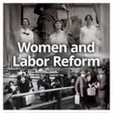 US History (11th) Progressive Era Women and Labor Reform
