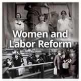 US History (11th) Progressive Era Women and Labor Reform