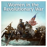 US History The Revolutionary Era Women in the Revolutionary War