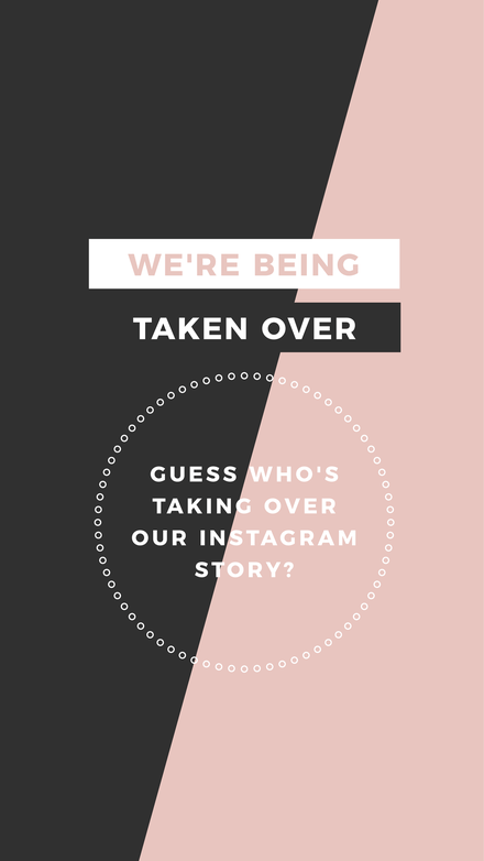 We're being taken over - Instagram Stories Takeover Template