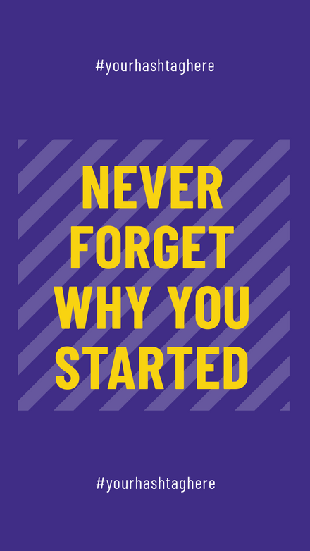 Never Forget Why you Started - Diagonal Stripe Graphic