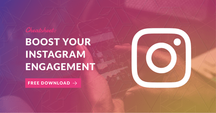 Cheatsheet: Boost Instagram Engagement