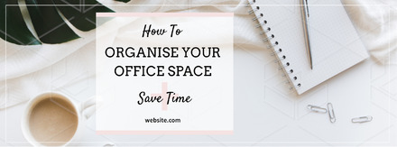 How to Organise your office space