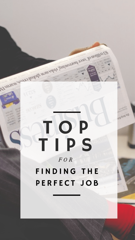 Top tips for finding the perfect job