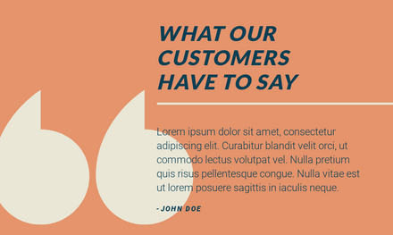 What our Customers Have to Say - Testimonial Template with oversize quote marks