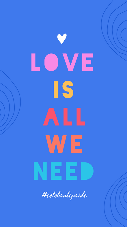 Love is All We Need - Colored Text Pride Month