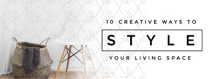 10 Creative Ways to: Style your Living Space