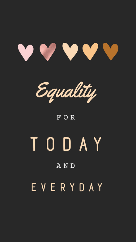 Equality for Today and Everyday