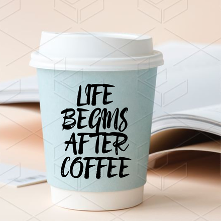 Life begins after Coffee - Mockup template