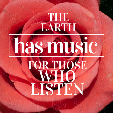 The Earth has music - Quote graphic template with rose background