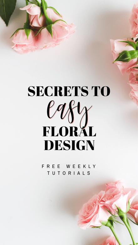 Secrets to Easy Floral Design Pinterest Graphic Template