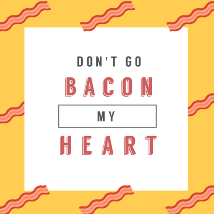 Bacon Day - Don't Go Bacon my Heart