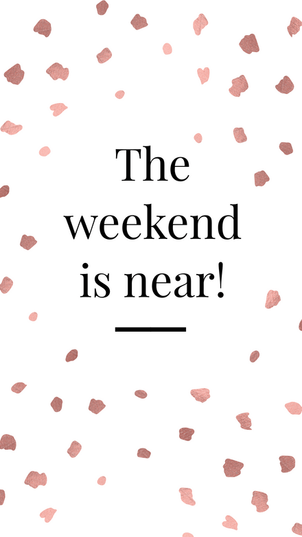 The weekend is near - Spotted Rose Gold Template