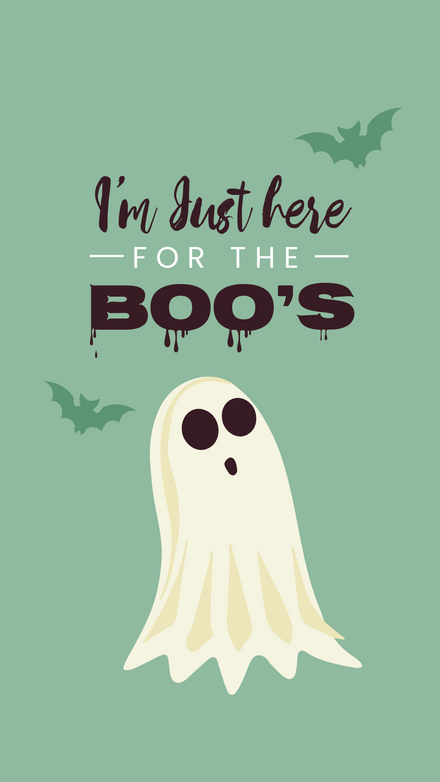 I'm just here for the Boos - Halloween Graphic Template