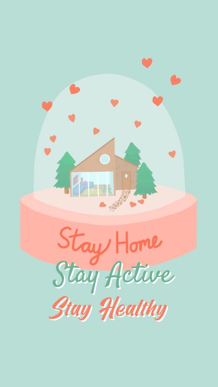 Stay Home, Stay Active, Stay Healthy