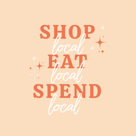Shop, Eat, Spend Local