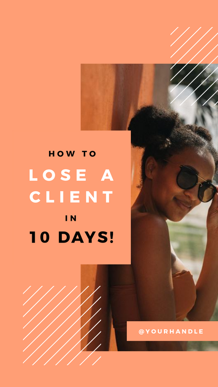 How to Lose a Client in 10 Days - Instagram Reel Cover
