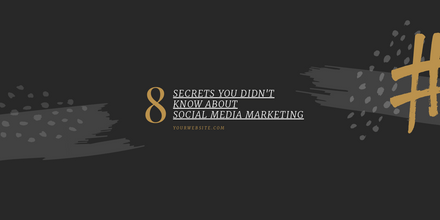 8 Secrets you didn't know about Social Media Marketing - Blog Promotion Graphic Template