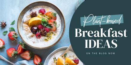 Plant Based Breakfast Ideas Template