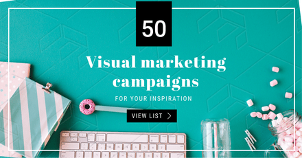 50 Visual Marketing Campaigns