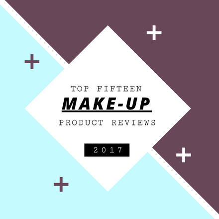 Top 15 Makeup Product Reviews
