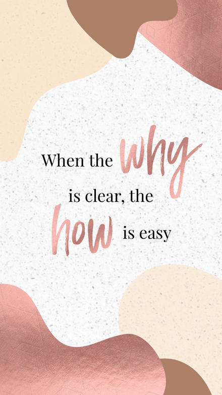 When the why is clear, the how is easy