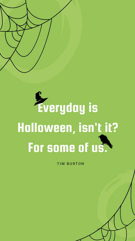 Everyday is Halloween, isn't it? Tim Burton Quote