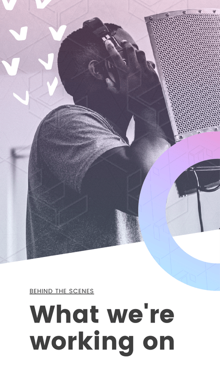 What We're working on - Behind the Scenes Instagram Story Template