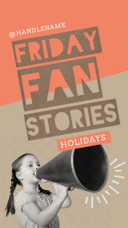 Friday Fan Stories