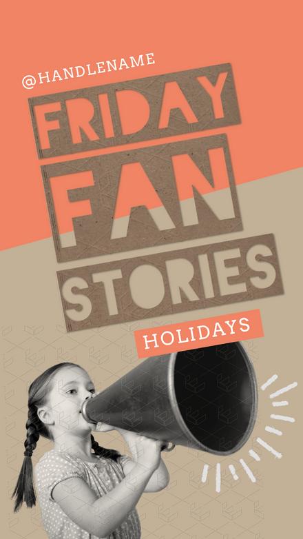 Friday Fan Stories