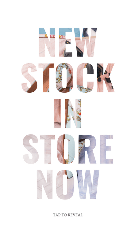 Tap to Reveal - New Stock In Store Now