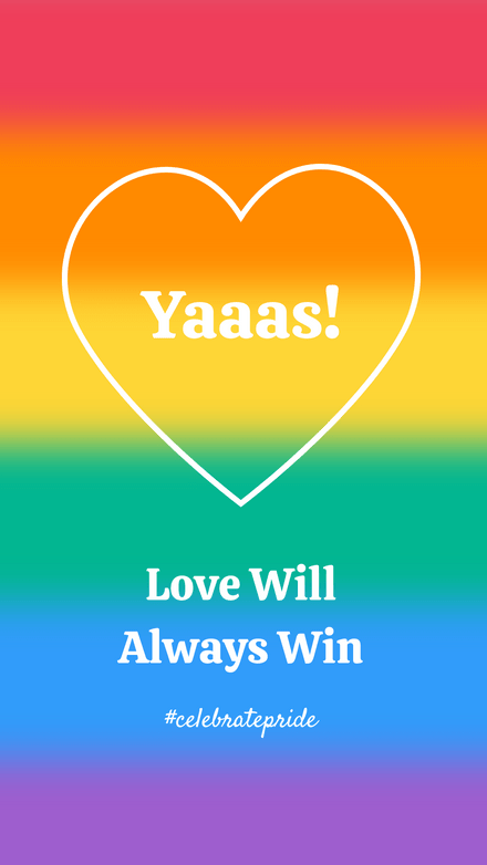Yaaas Love Will Always Win Celebrate Pride