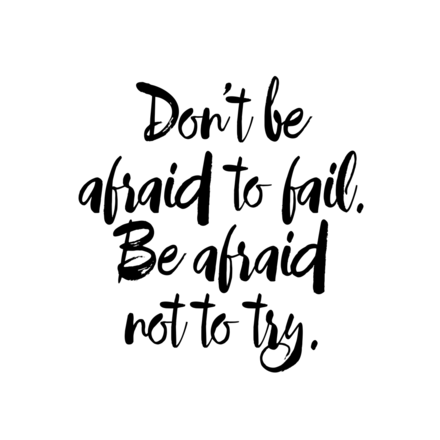 Don't be Afraid - Script Black Inked Quote on White Background