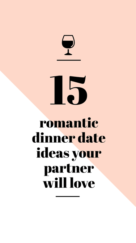 15 Romantic Dinner date ideas your partner will love graphic template