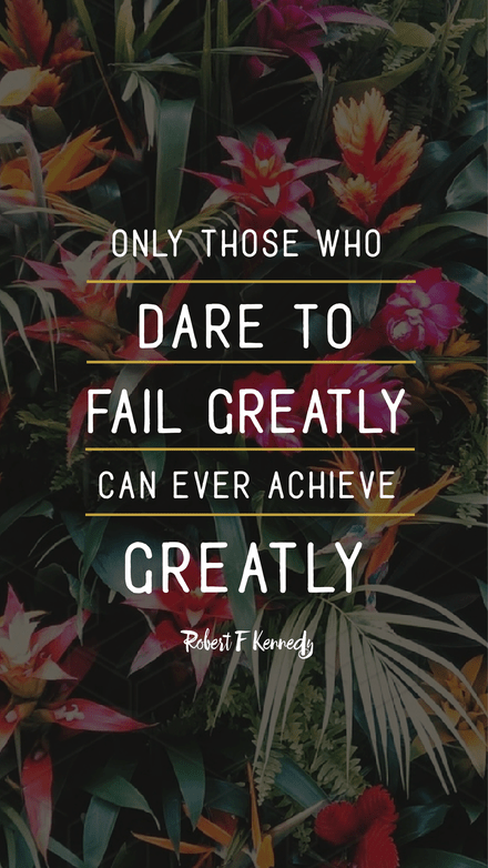 Only those who dare to fail greatly - Motivational quote graphic template