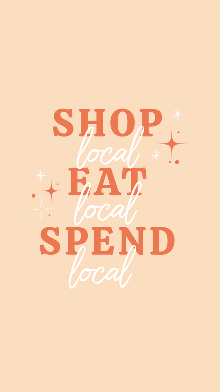 Shop, Eat, Spend Local
