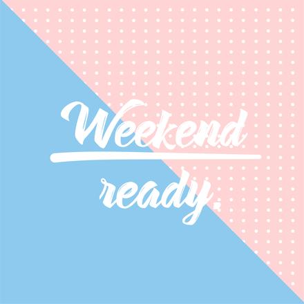 Weekend Ready