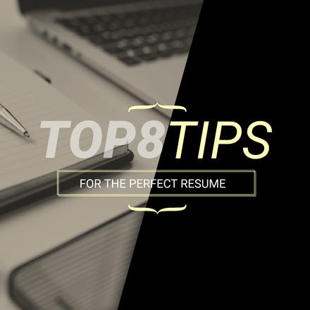 top 8 tips for the perfect resume