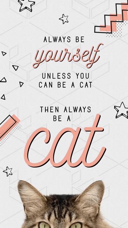 Always be yourself, cat quote graphic Template